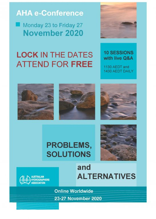 AHA e-Conference 2020 Mon  23 to Fri 27 November 2020. 10 sessions with live Q&A 1130 AEDT and 1430 AEDT. Theme: Problems, Solutions and Alternatives. Online worldwide